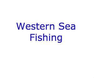 Western Sea Fishing